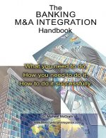 The Banking M&A Integration Handbook