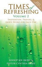 Times of Refreshing, Volume 2: Inspiration, Prayers, & God's Word for Each Day