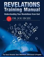 Revelations Training Manual: Understanding Your Revelations from God
