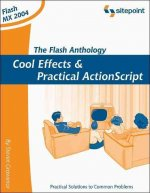 Flash Anthology: Cool Effects and Practical ActionScript