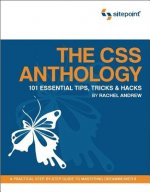 The CSS Anthology: 101 Essential Tips, Tricks & Hacks