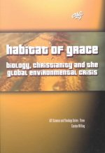 Habitat of Grace: Biology, Christianity and the Global Environmental Crisis