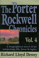 The Porter Rockwell Chronicles Vol 4