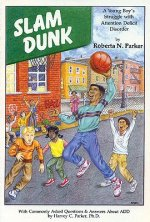 Slam Dunk: A Young Boy's Struggle with Attention Deficit Disorder