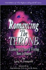 Romancing the Throne: Praise and Worship Born in Heaven