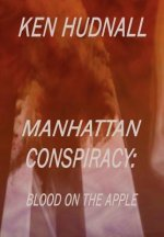 Manhattan Conspiracy: Blood on the Apple