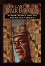 The Last of the Black Emperors: The Hollow Comeback of Marion Barry in a New Age of Black Leaders