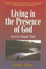 Living in the Presence of God: Love's Simple Path