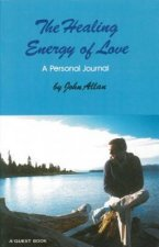 Healing Energy of Love: A Personal Journal