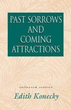 Past Sorrows and Coming Attractions