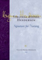 Virginia Avenel Henderson: Signature for Nursing