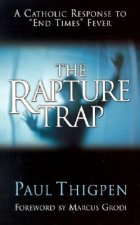 The Rapture Trap: A Catholic Response to
