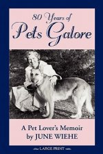 80 Years of Pets Galore - A Pet Lover's Memoir