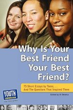 Why Is Your Best Friend Your Best Friend?: 75 Short Essays. . . and the Questions That Inspired Them