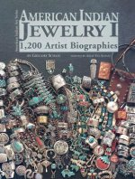 American Indian Jewelry I: 1,200 Artist Biographies