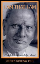 I Am That I Am: A Tribute to Sri Nisargadatta Maharaj