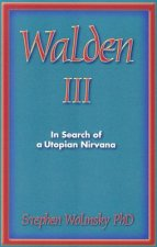 Walden III: In Search of a Utopian Nirvana