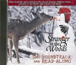 Stranger in the Woods: The Soundtrack and Read Along