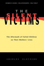 The Silent Victims: The Aftermath of Failed Children on Their Mothers' Lives