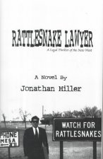 Rattlesnake Lawyer: A Legal Thriller of the New West