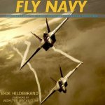 Fly Navy: Celebrating the First Century of Naval Aviation