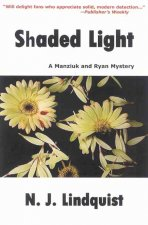 Shaded Light: A Manzuik and Ryan Mystery