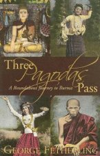 Three Pagodas Pass: A Roundabout Journey to Burma