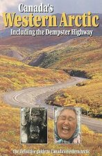 Canada's Western Arctic: Including the Dempster Highway