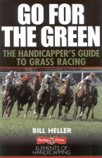 Go for the Green: The Handicapper's Guide to Grass Racing