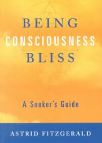 Being Consciousness Bliss: A Seeker S Guide