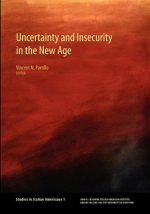 Uncertainty and Insecurity in the New Age