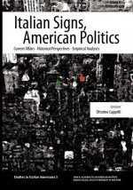 Italian Signs, American Politics: Current Affairs, Historical Perspectives, Empirical Analyses