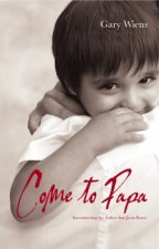 Come to Papa: Encountering the Father That Jesus Knew