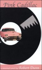 Pink Cadillac: A Musical Novel