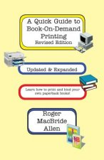A Quick Guide to Book-On-Demand Printing Revised Edition