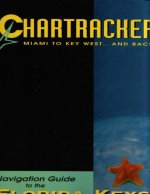 Chartracker Miami to Key West... and Back: Navigation Guide to the Florida Keys