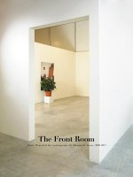 The Front Room: Artists' Projects at the Contemporary Art Museum St. Louis 2008-2013