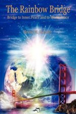 The Rainbow Bridge: Bridge to Inner Peace and to World Peace