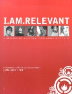 I.Am.Relevant: A Generation Impacting Their World with Faith