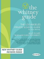 The Whitney Guide; The Los Angeles Private School Guide 6th Edition