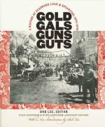 Gold, Gals, Guns, Guts: A History of Deadwood, Lead, and Spearfish, 1874-1976