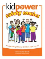 Kidpower(r) Safety Comics: People Safety Skills for Children Ages 3-10