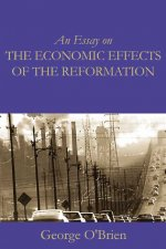 An Essay on the Economic Effects of the Reformation