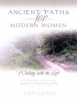 Ancient Paths for Modern Women- Book 1: Walking with the Lord