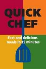 Quick Chef: Fast and Delicious Meals in 15 Minutes [With Magnet(s)]