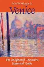 Venice: The Enlightened Traveler's Historical Guide