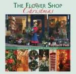 The Flower Shop Christmas: Christmas in a Country Flower Shop