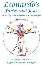 Leonardo's Fables and Jests: Retold by Edgar Herbert Brice-Smythe