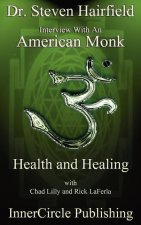 Interview with an American Monk: Health and Healing