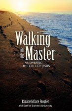 Walking with the Master: Answering the Call of Jesus